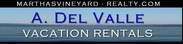 A. Del Valle Vacation Rentals - Martha's Vineyard-Realty.com